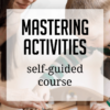 BONUS: Full Mastering Activities Course ($97 value)